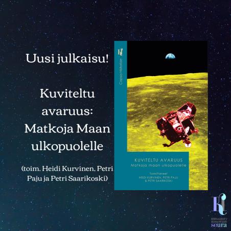 Uusi julkaisu! Kuviteltu avaruus Matkoja Maan ulkopuolelle (toim. Heidi Kurvinen, Petri Paju ja Petri Saarikoski)